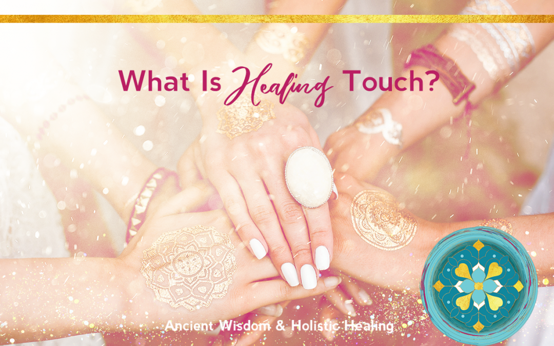 What is Healing Touch?